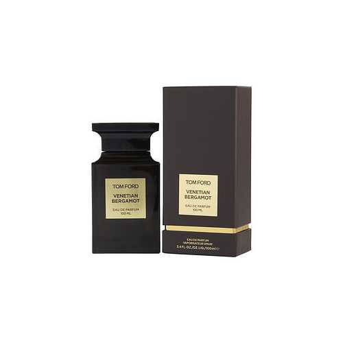 TOM FORD VENETIAN BERGAMOT by Tom Ford (UNISEX) EAU DE PARFUM SPRAY 3.4 OZ
