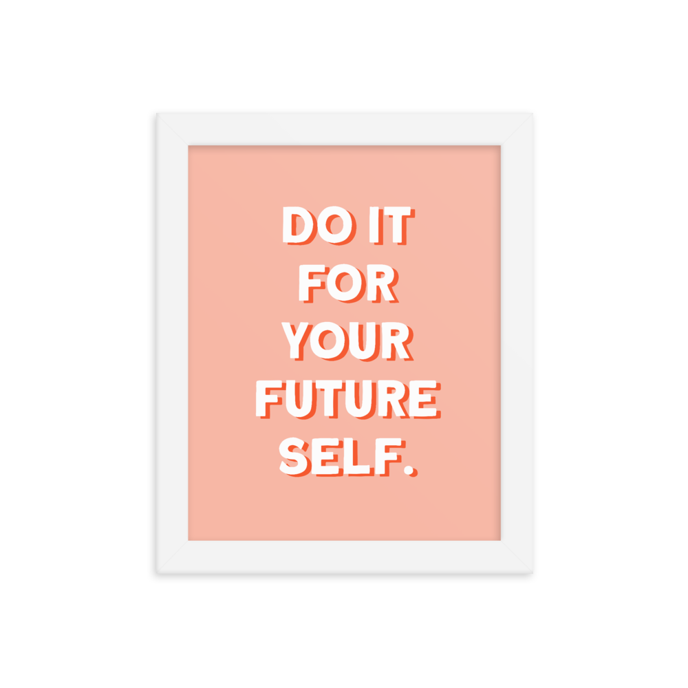 Do It For Your Future Self (Printable)
