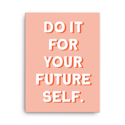 Do It For Your Future Self