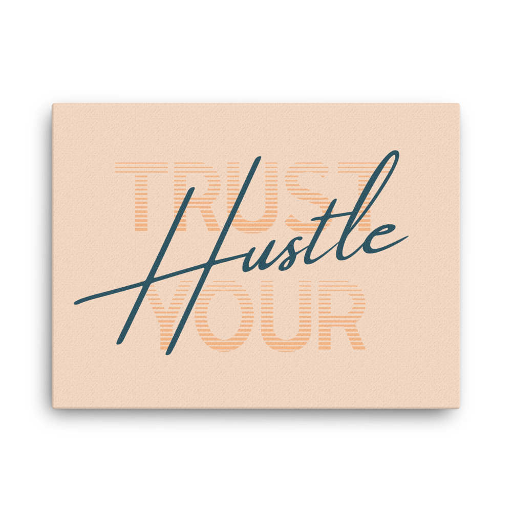 Trust Your Hustle