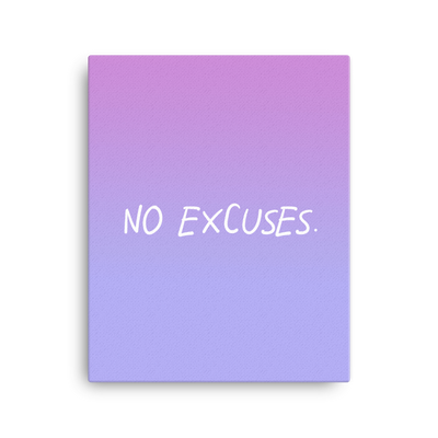 There Are No Excuses