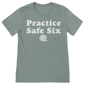 Practice Safe Six - T-Shirt