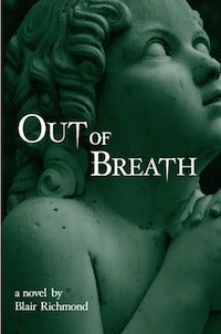 Out of Breath, by Blair Richmond