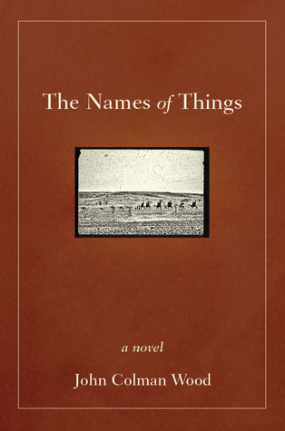 The Names of Things, by John Colman Wood