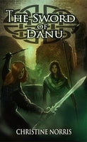 The Sword of Danu, by Christine Norris