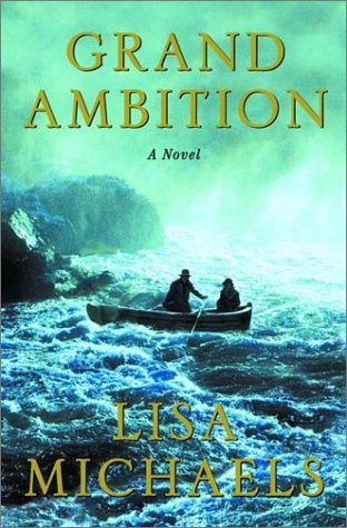 Grand Ambition, by Lisa Michaels
