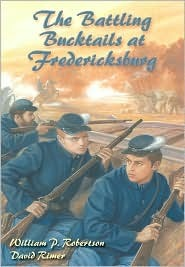 The Battling Bucktails of Fredericksburg, by William P. Robertson