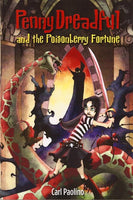 Penny Dreadful and the Poisonberry Fortune, by Carl Paolino