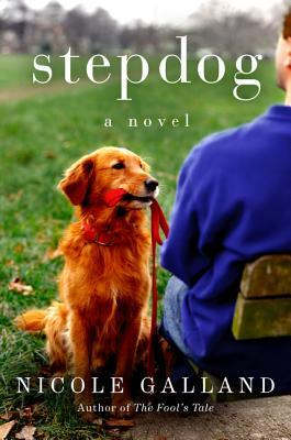 The Stepdog, by Nicole Galland