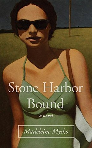 Stone Harbor Bound, by Madeleine Mysko