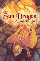 The Sun Dragon, by Annabelle Jay