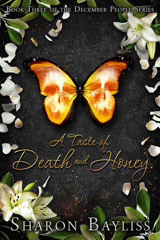 A Taste of Death and Honey, by Sharon Bayliss