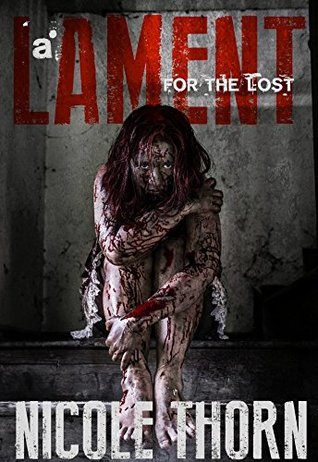 A Lament for the Lost, by Nicole Thorn
