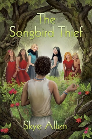 The Songbird Thief, by Skye Allen