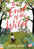 The End of the Wild, by Nicole Helget