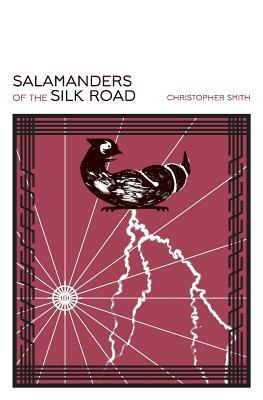 Salamanders of the Silk Road, by Christopher Smith