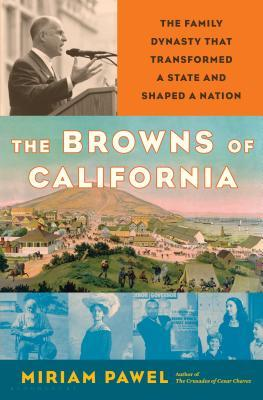 The Browns of California, by Miriam Pawel