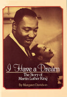 I Have a Dream: The Story of Martin Luther King, by Margaret Davidson