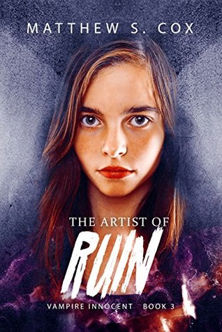 The Artist of Ruin, by Matthew S. Cox