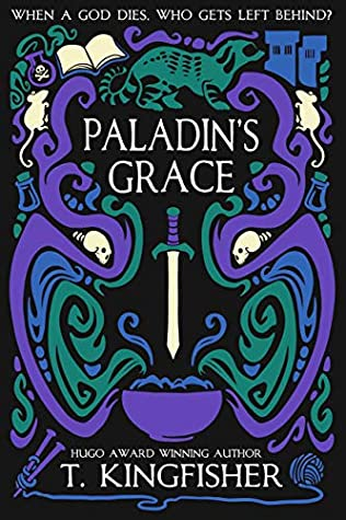 Paladin's Grace, by T. Kingfisher