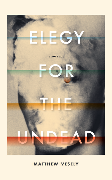Elegy for the Undead, by Matthew Vesely