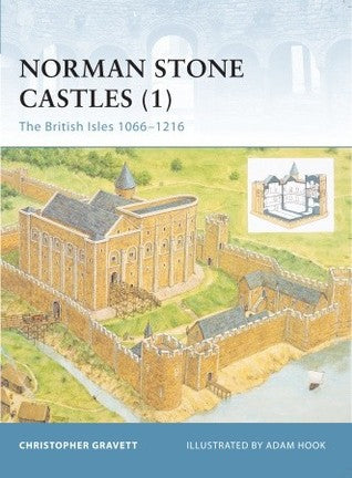 Norman Stone Castles (1): The British Isles, 1066-1216, by Christopher Gravett