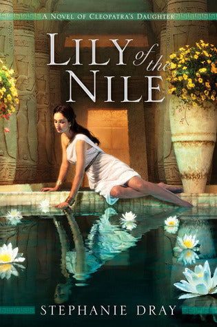 Lily of the Nile, by Stephanie Dray