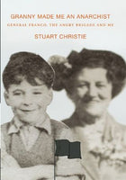 Granny Made Me an Anarchist, by Stuart Christie