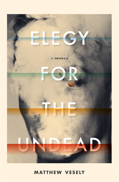 Elegy for the Undead by Matthew Vesely