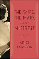 The Wife, the Maid, and the Mistress, by Ariel Lawhob