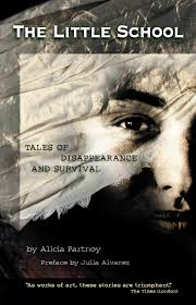 The Little School: Tales of Disappearance and Survival, by Alicia Partnoy