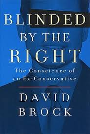 Blinded by the Right, by David Brock