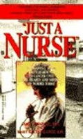 Just a Nurse, by Janey Kraegel