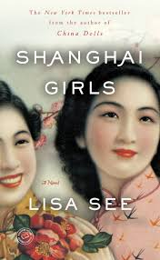 Shanghai Girls, by Lisa See