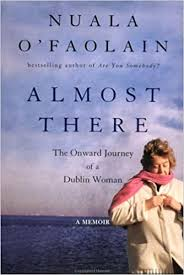 Almost There: The Onward Journey of a Dublin Woman by Nuala O'Faolain