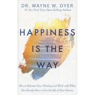 Happiness Is The Way - Dr. Wayne W. Dyer - Health Matters