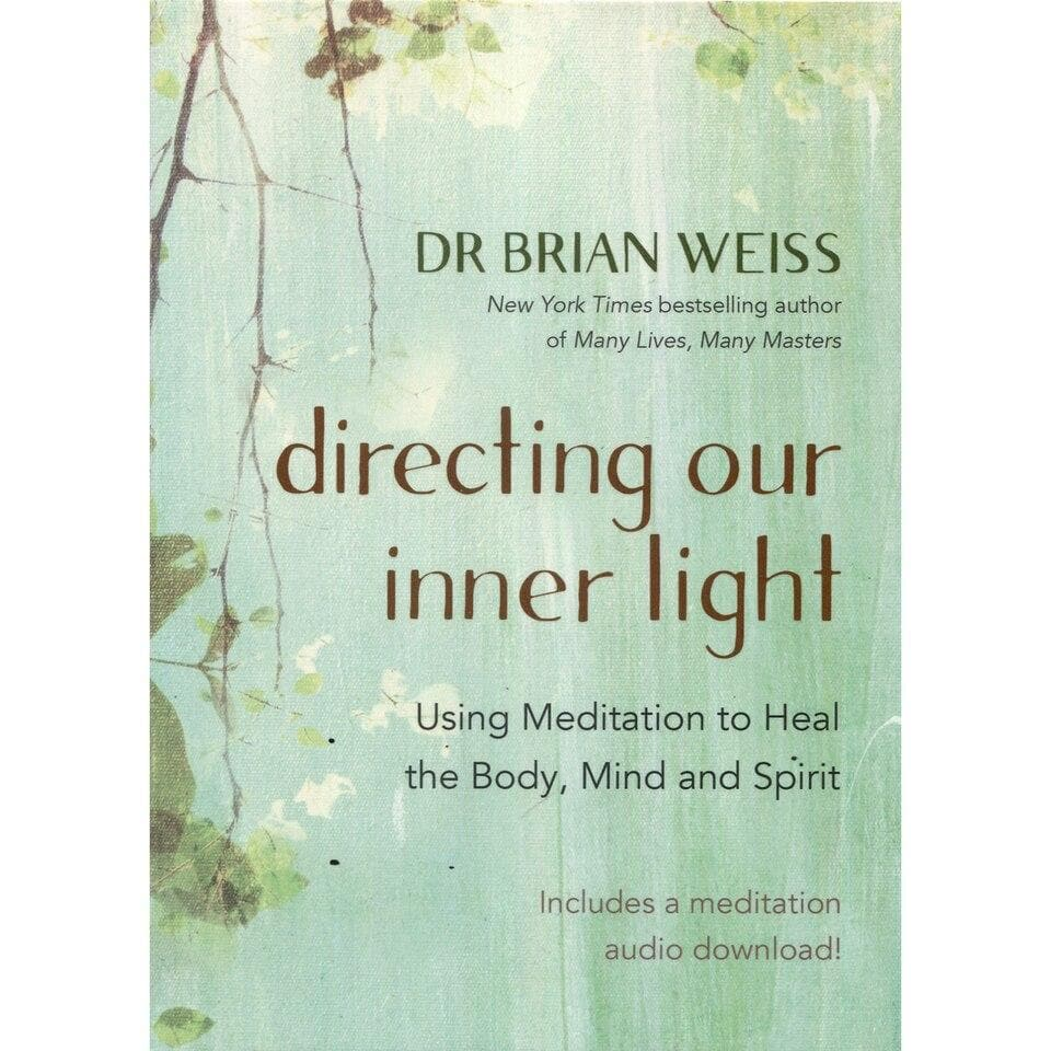 Directing Our Inner Light - Brian Weiss - Health Matters