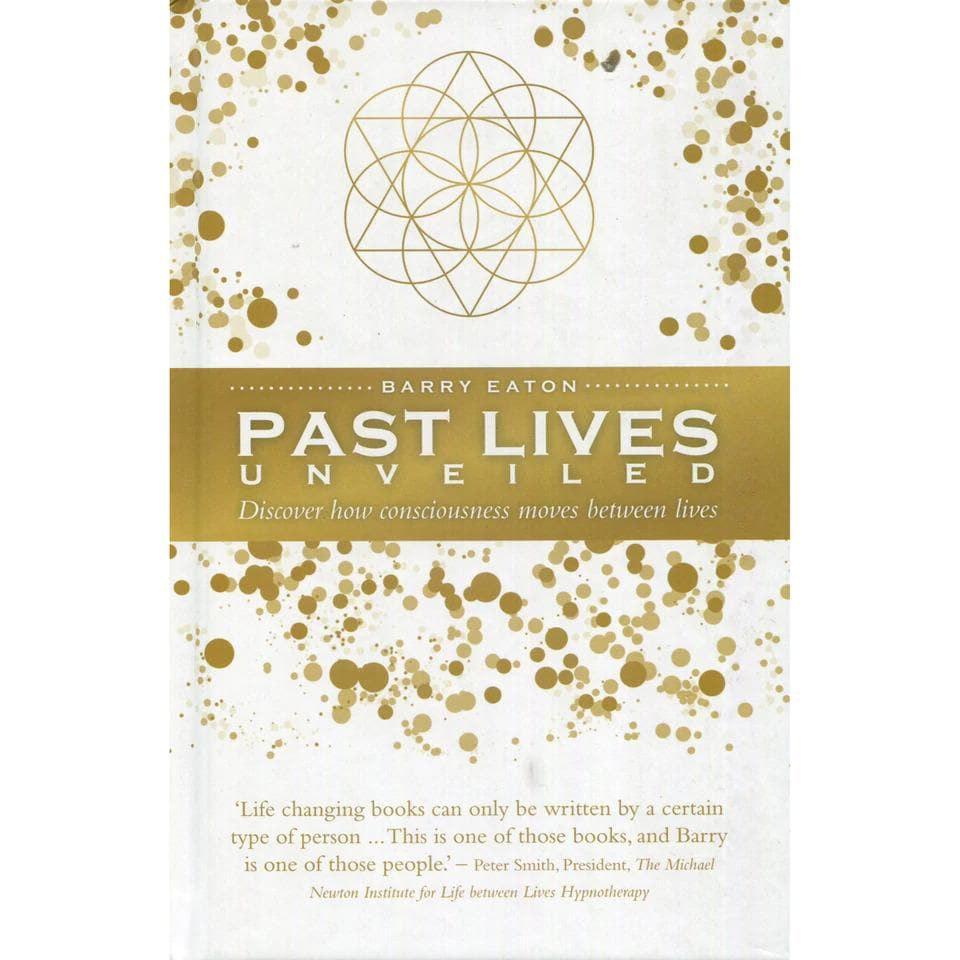 Past Lives Unveiled - Barry Eaton - Health Matters Shop