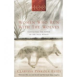 Women Who Run With The Wolves - Clarissa Pinkola Estes - Health Matters
