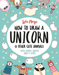How To Draw A Unicorn & Other Cute Animals