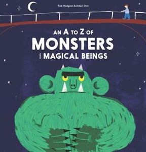 An A-Z Of Monsters And Magical Beings
