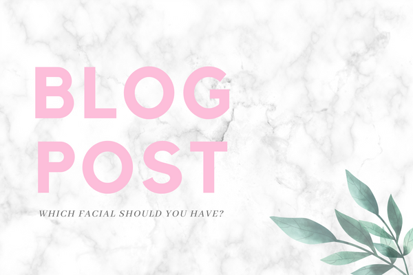 What facial should you be having?