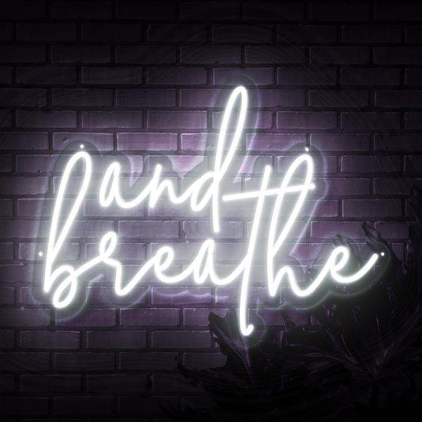 And Breathe Neon Sign - Sketch & Etch Neon