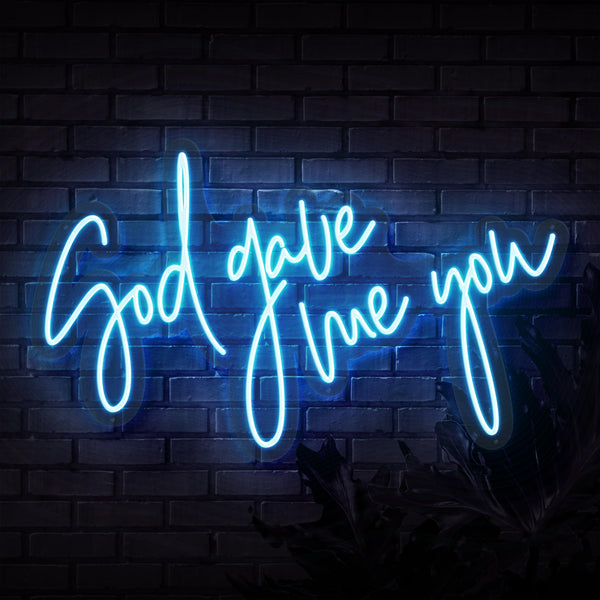 God Gave Me You Neon Sign - Sketch & Etch Neon