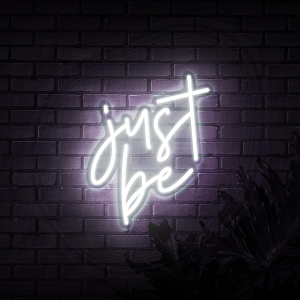 Just Be Neon Sign - Sketch & Etch Neon