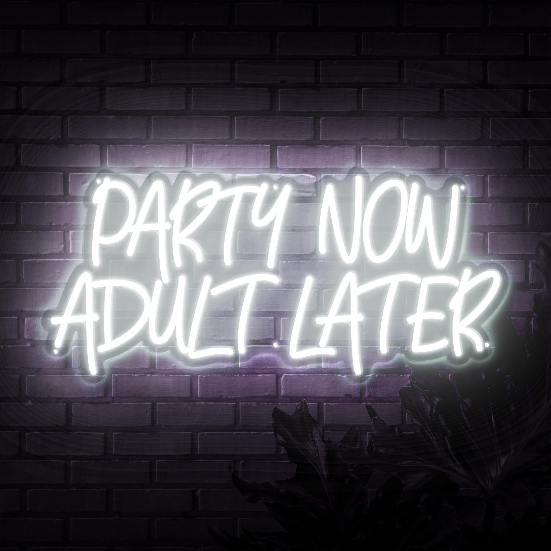 Party Now Adult Later Neon Sign - Sketch & Etch Neon