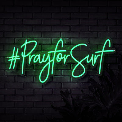 Pray For Surf Neon Sign - Sketch & Etch Neon