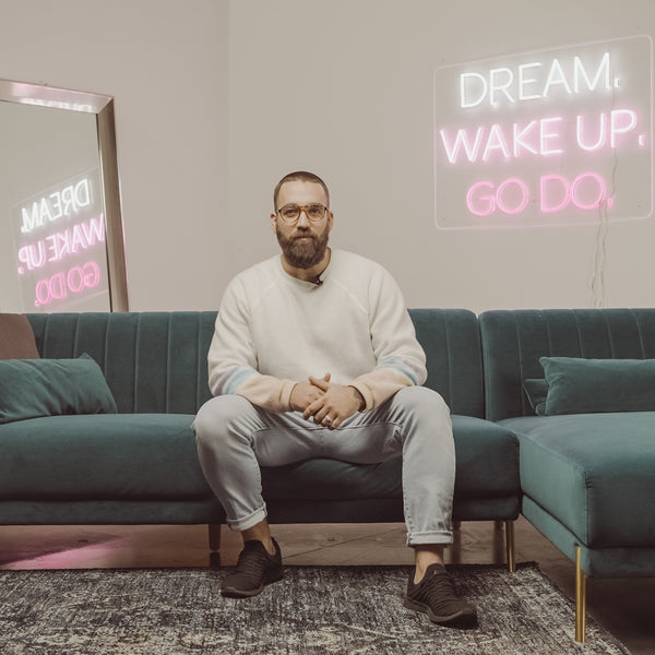 Dream Wake Up Go Do Neon Sign