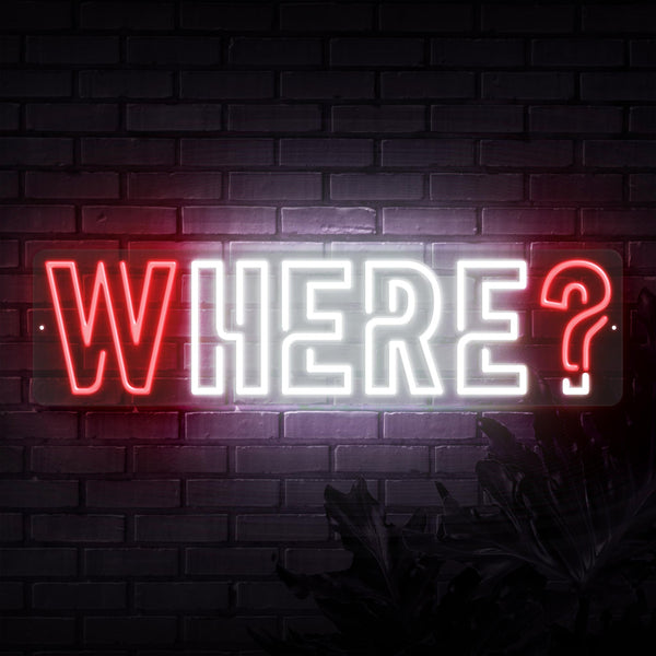 Where? Neon Sign - Sketch & Etch Neon