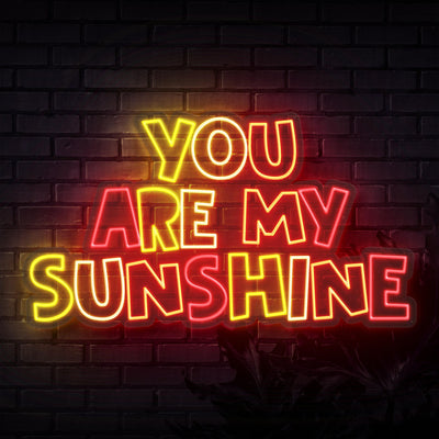 You Are My Sunshine Neon Sign - Sketch & Etch Neon